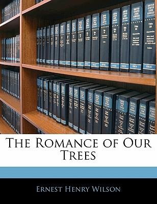 The Romance of Our Trees