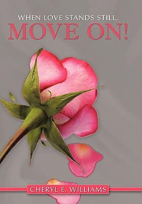 When Love Stands Still, Move On!