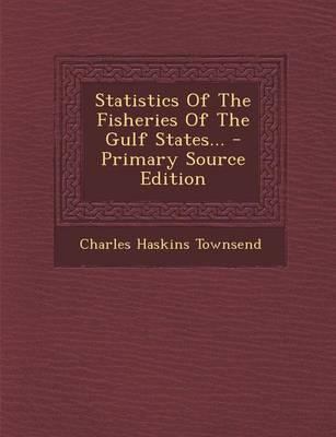 Statistics of the Fisheries of the Gulf States...