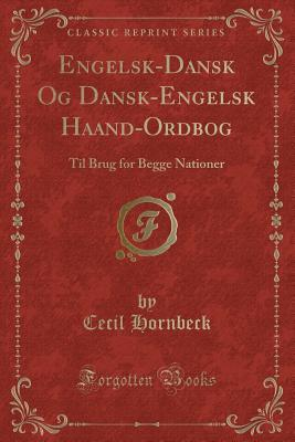 Engelsk-Dansk Og Dansk-Engelsk Haand-Ordbog