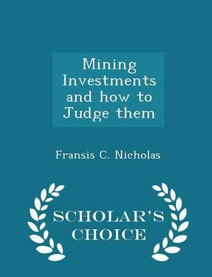 Mining Investments and How to Judge Them - Scholar's Choice Edition
