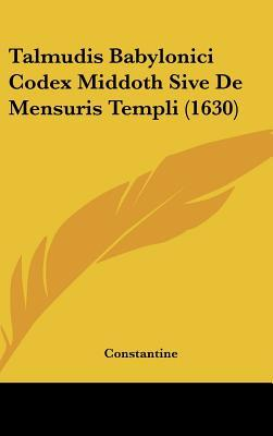 Talmudis Babylonici Codex Middoth Sive de Mensuris Templi (1630)