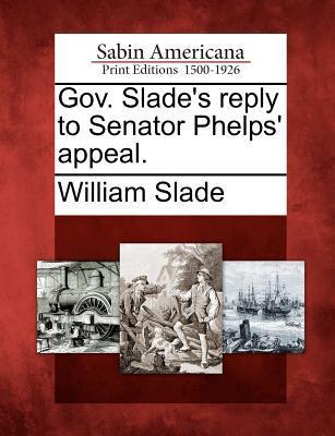 Gov. Slade's Reply to Senator Phelps' Appeal