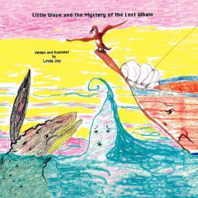 Little Wave and the Mystery of the Lost Whale