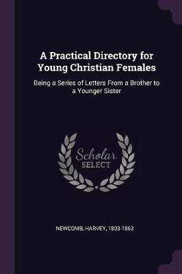 A Practical Directory for Young Christian Females