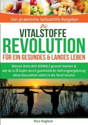 Die Vitalstoffe-Revolution für ein gesundes & langes Leben