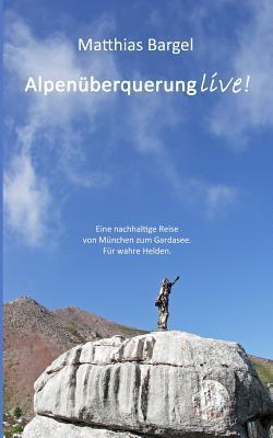 Alpenüberquerung Live! Mit Angst Und Hase Auf Einem Traumpfad