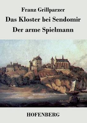 Das Kloster bei Sendomir / Der arme Spielmann