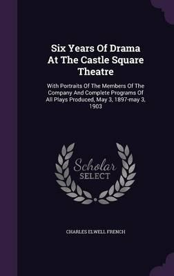 Six Years of Drama at the Castle Square Theatre