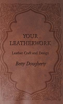 Your Leatherwork