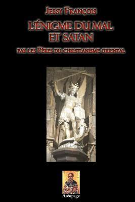 L'enigme Du Mal Et Satan