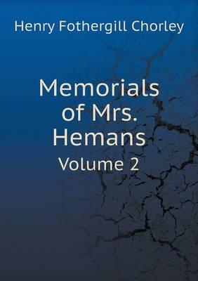 Memorials of Mrs. Hemans Volume 2
