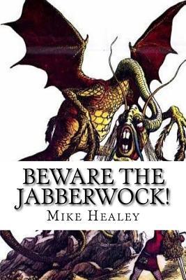 Beware the Jabberwock!