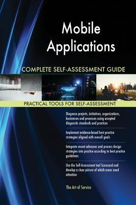 Mobile Applications Complete Self-Assessment Guide