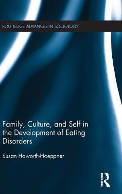 Family, Culture, and Self in the Development of Eating Disorders