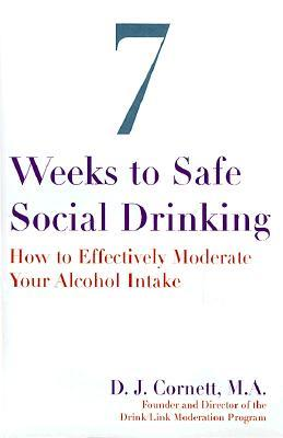 Seven Weeks to Safe Social Drinking