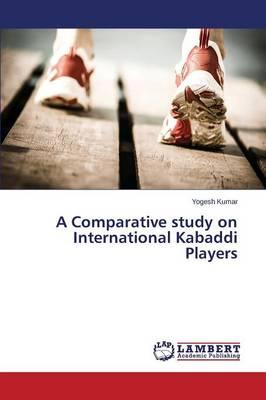 A Comparative study on International Kabaddi Players