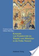 Konzepte von Produktivität im Wandel vom Mittelalter in die Frühe Neuzeit