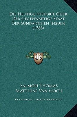 Die Heutige Historie Oder Der Gegenwartige Staat Der Sundaischen Insuln (1783)