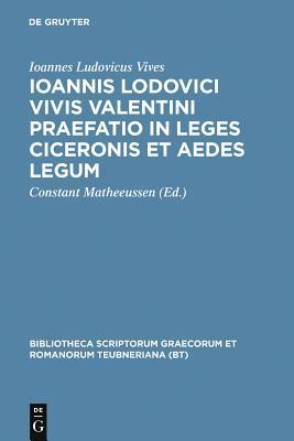 Ioannis Lodovici Vivis Valentini Praefatio in Leges Ciceronis Et Aedes Legum