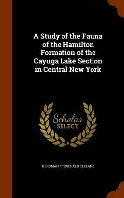 A Study of the Fauna of the Hamilton Formation of the Cayuga Lake Section in Central New York