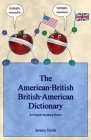 The American-British British-American Dictionary
