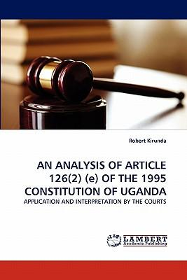AN ANALYSIS OF ARTICLE 126(2) (e) OF THE 1995 CONSTITUTION OF UGANDA