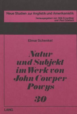 Natur und Subjekt im Werk von John Cowper Powys