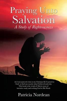 Praying Unto Salvation