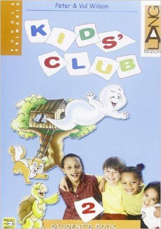Kids' club. Per la Scuola elementare. Con espansione online