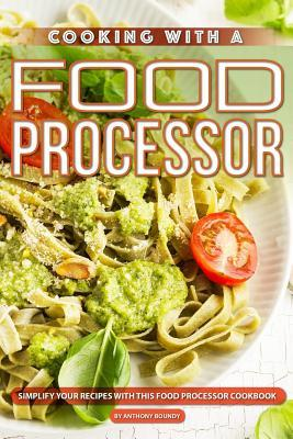 Cooking with A Food Processor