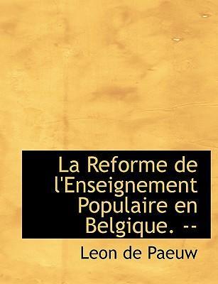 La Reforme de L'Enseignement Populaire En Belgique. --