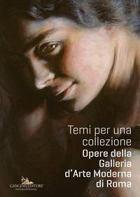 Temi per una collezione. Opere della Galleria d'Arte Moderna di Roma
