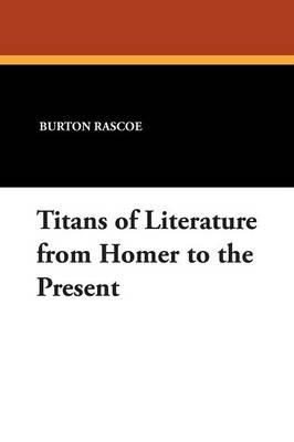 Titans of Literature from Homer to the Present