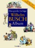 Das gro+â-ƒe farbige Wilhelm Busch Album
