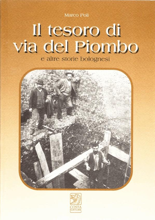 Il tesoro di via del Piombo e altre storie bolognesi