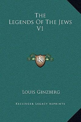 The Legends of the Jews V1
