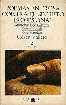 Poemas en prosa. Contra el secreto profesional. Apuntes biográficos.