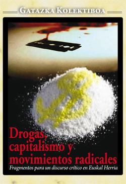 Drogas, capitalismo y movimientos radicales