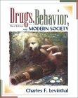 Drugs, Behavior and Modern Society