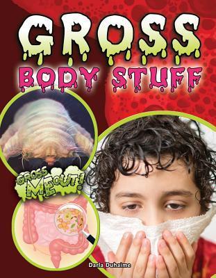 Gross Body Stuff