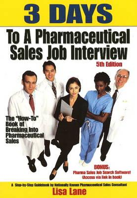 3 Days to a Pharmaceutical Sales Job Interview!