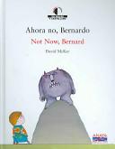 Ahora No, Bernardo/ ...