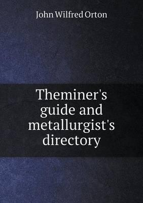 Theminer's Guide and Metallurgist's Directory