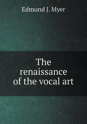 The Renaissance of the Vocal Art
