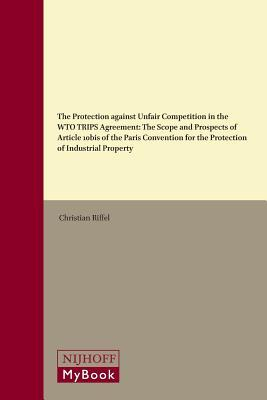 The Protection Against Unfair Competition in the WTO Trips Agreement