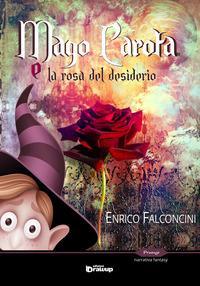 Mago Carota e la rosa del desiderio