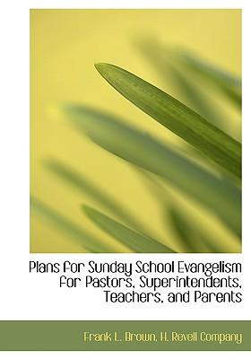 Plans for Sunday School Evangelism for Pastors, Superintende
