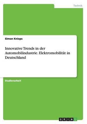 Innovative Trends in der Automobilindustrie. Elektromobilität in Deutschland