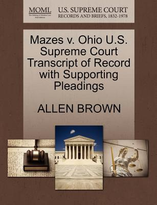 Mazes V. Ohio U.S. Supreme Court Transcript of Record with Supporting Pleadings